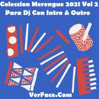 Coleccion Merengue 2021 Vol 2 Para Dj Con Intro & Outro