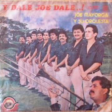 JOE MAYORGA Y SU ORQUESTA - Y Dale Joe Dale