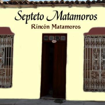 SEPTETO MATAMOROS - Rincon Matamoros (2018)