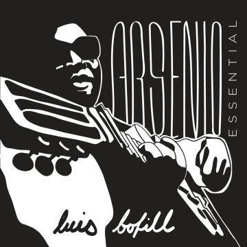 LUIS BOFILL - Arsenio Essential (2017)