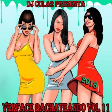 VerFace BachateAndo Vol 11 (2018) CD Completo