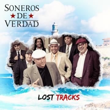 Soneros De Verdad - Lost Tracks (2017) CD Completo