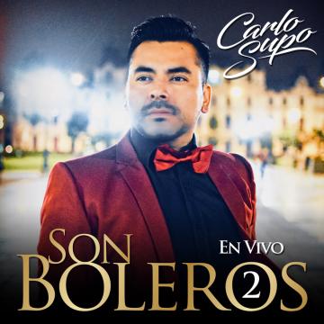 Carlo Supo - Son Boleros, Vol. 2 (En Vivo) (2018) CD Completo