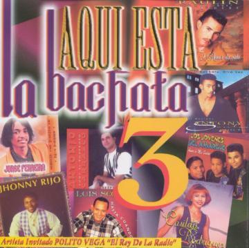 Various Artists - Aqui Esta La Bachata Vol. 3 (1996) CD Completo