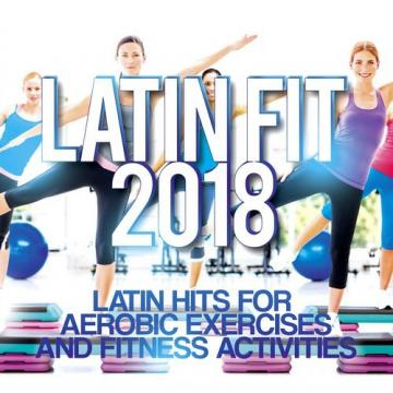Flowteka - Latin Fit 2018 - Latin Hits For Aerobic Exercises And Fitness Activities (2018) CD Completo