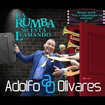 Adolfo Olivares - La Rumba me esta llamando 2018