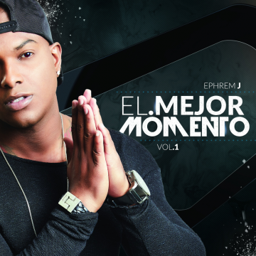 Ephrem J - El Mejor Momento (2018) CD Completo