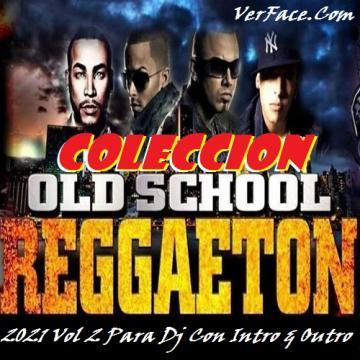 Coleccion Reggaeton Old School 2021 Vol 2 Para Dj Con Intro & Outro