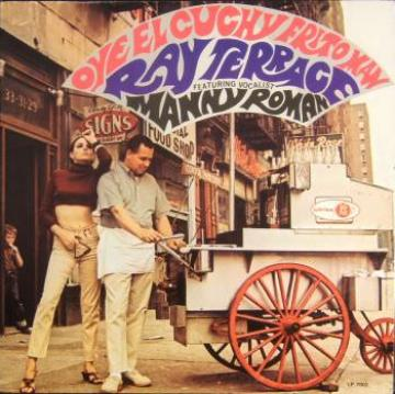 RAY TERRACE - Oye El Cuchy Frito Man