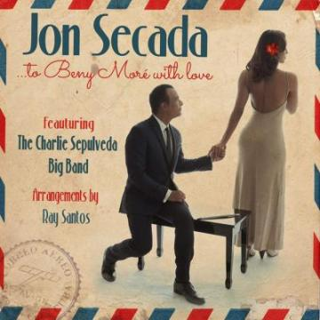 Jon Secada - To Beny Moré With Love (feat. The Charlie Sepulveda Big Band)-Cd Completo(2017)