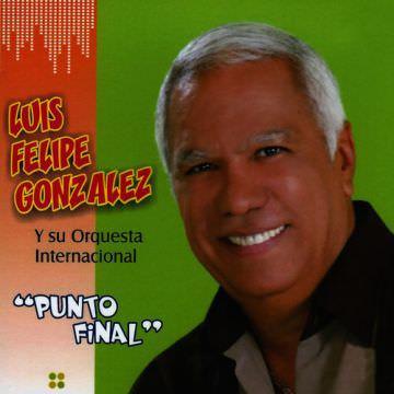 LUIS FELIPE GONZALEZ - Punto Final