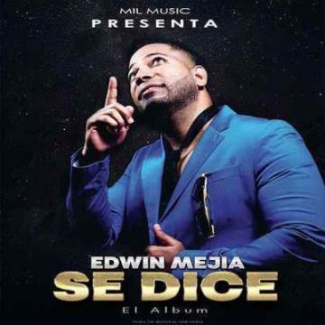 Edwin Mejia - Se Dice 2018