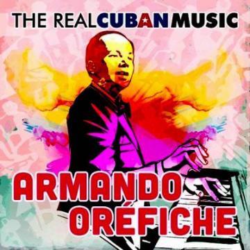 Armando Oréfiche y Su Havana Cuban Boys - The Real Cuban Music (Remasterizado) 2018