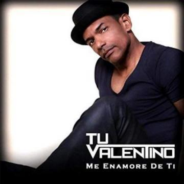 Tu Valentino - Me Enamore De Ti 2017
