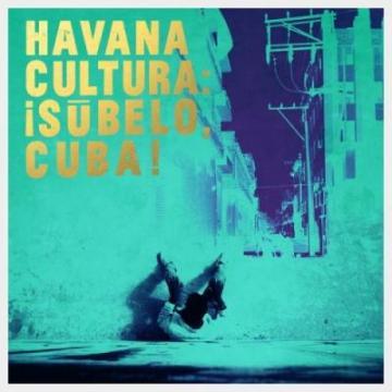¡Súbelo Cuba! - Havana Cultura: ¡Súbelo, Cuba! (2018)