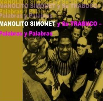 MANOLITO SIMONET Y SU TRABUCO - Palabras y Palabras