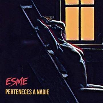 Esme - Perteneces A Nadie (Compilación) 2018