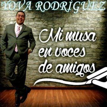 YOVA RODRIGUEZ Y SU CONJUNTO - Mi Musa En Voz De Amigos
