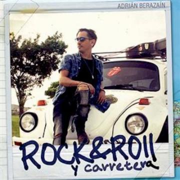 Adrián Berazaín - Rock & Roll y Carretera (Cubamusic) 2018