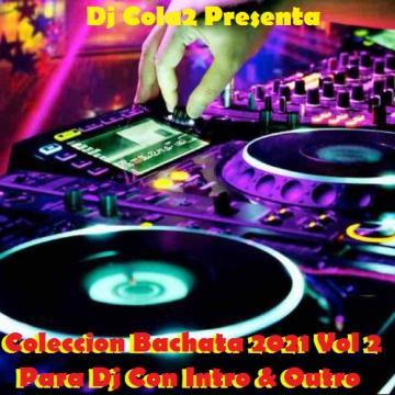 Coleccion Bachata 2021 Vol 2 Para Dj Con Intro & Outro