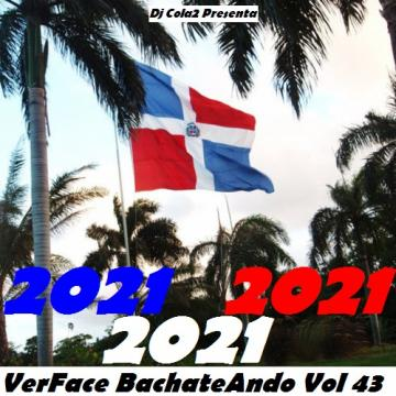 VerFace BachateAndo Vol 43 (2021) CD Completo