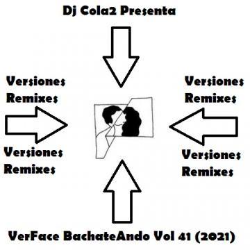VerFace BachateAndo Vol 41 (2021) Versiones Remixes CD Completo