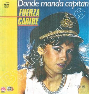 PEDIDO - FUERZA CARIBE -  DONDE MANDA CAPITAN (1982) CD COMPLETO