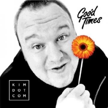 Kim Dotcom – Good Times (2014)