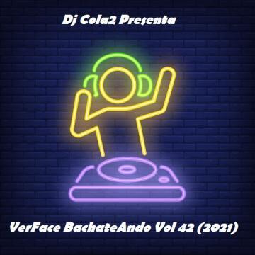 VerFace BachateAndo Vol 42 (2021) CD Completo