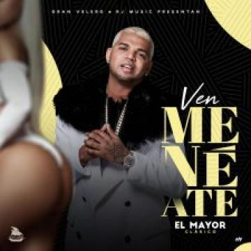 El Mayor Clasico - Ven Meneate