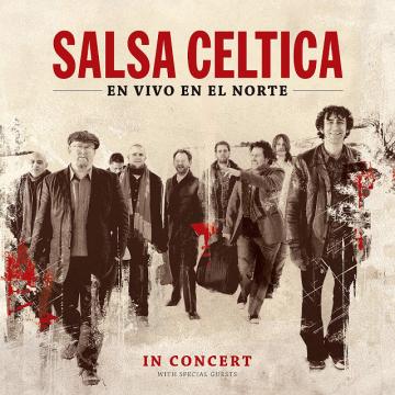 SALSA CELTICA ''EN VIVO EN EL NORTE'' (2010) CD Completo