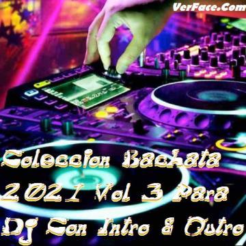 Coleccion Bachata 2021 Vol 3 Para Dj Con Intro & Outro